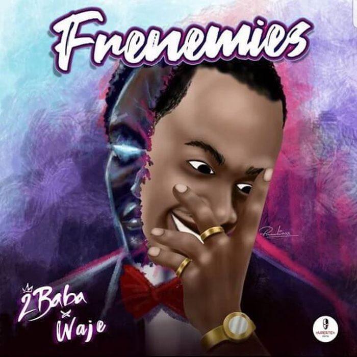 "Download Music: 2Baba x Waje – ""Frenemies"""