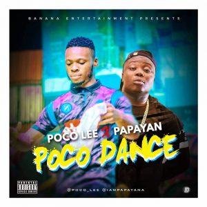 "Download Music + Video: Poco Lee – ""Poco Dance"" ft. Papayan"