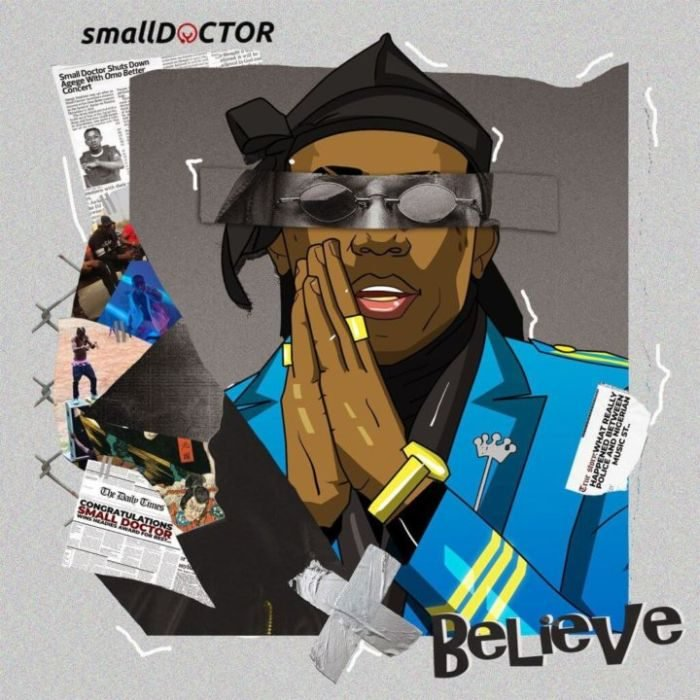 """Download Music: Small Doctor – """"Believe"""""""