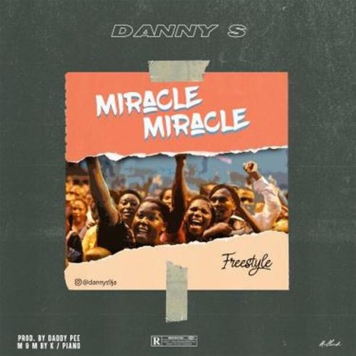 """Download Music: Danny S – """"Miracle Miracle"""" (Freestyle)"""