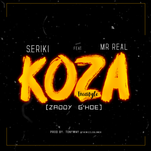 "Download Music: Seriki – ""Koza"" (Freestyle) ft. Mr Real"
