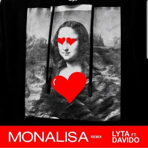 "Download Muisc:  Lyta – ""Monalisa (Remix)"" ft. Davido (Prod. Killertunes)"