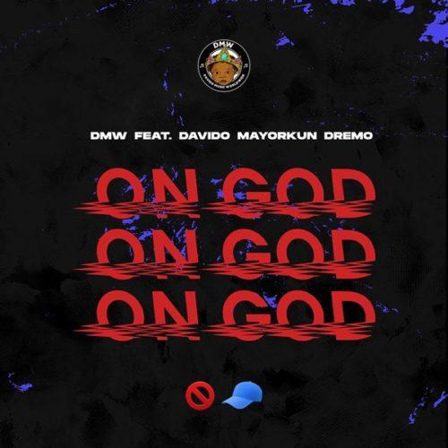 "Download Music: DMW – ""On God"" ft. Davido x Mayorkun x Dremo"