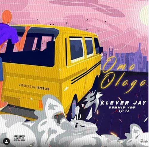 "Download Music: Klever Jay – ""Omo Ologo"" ft. Lyta x Demmie Vee"