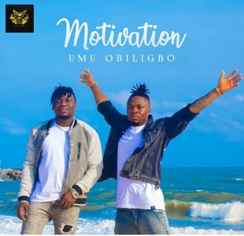 "Download Music: Umu Obiligbo – ""Motivation"""