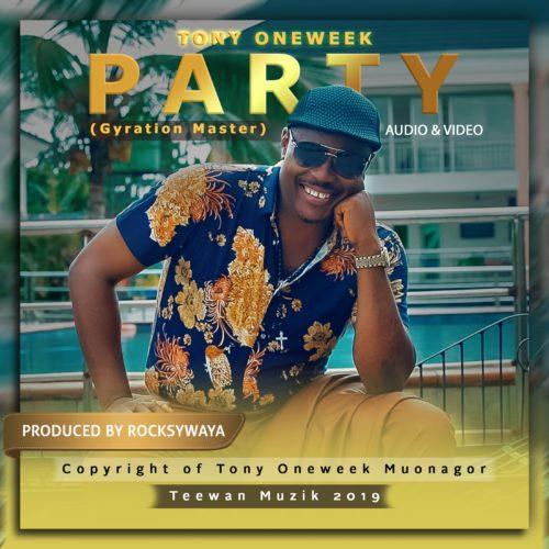 """Download Music: Tony OneWeek – """"Party"""" (Prod. By RockysWaya)"""