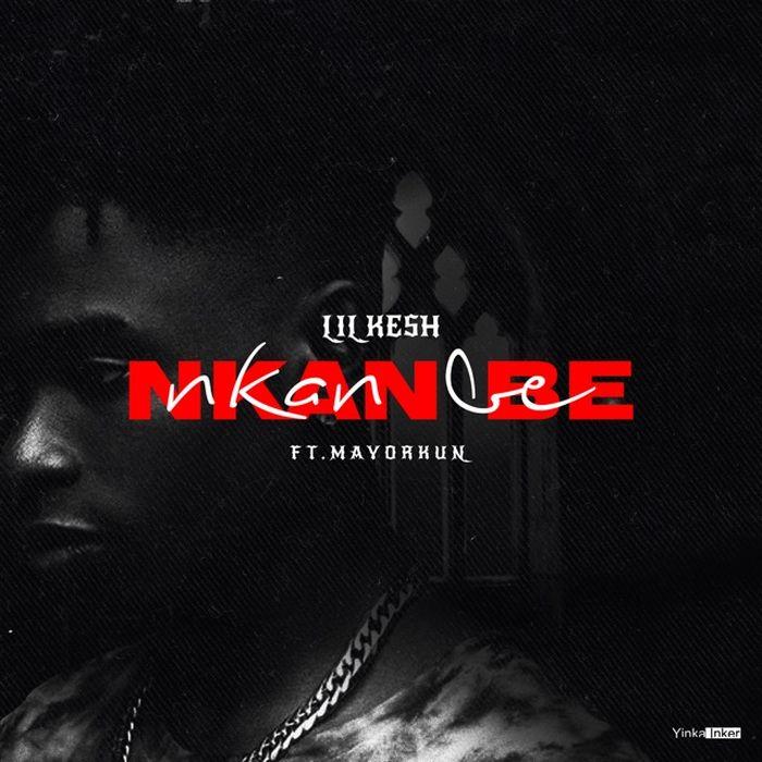 Download Music: Lil Kesh Ft. Mayorkun – Nkan Be