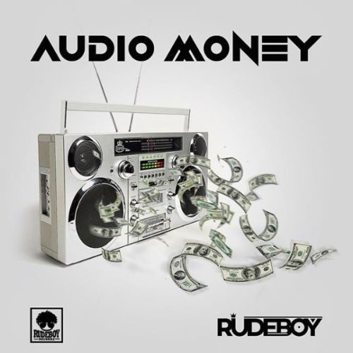 """Download Music: Rudeboy – """"Audio Money"""" (Prod. by LordSky)"""
