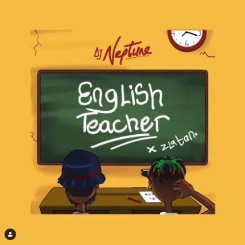 "Download Music: DJ Neptune x Zlatan – ""English Teacher"""