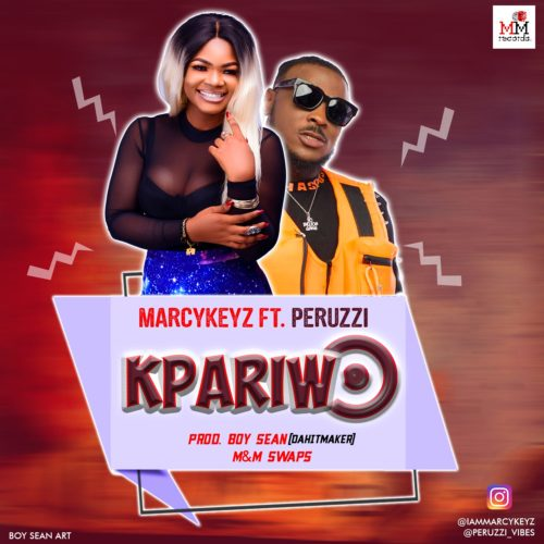 "Download Music: Marcykeyz – ""Kpariwo"" ft Peruzzi (Prod. BoySean)"