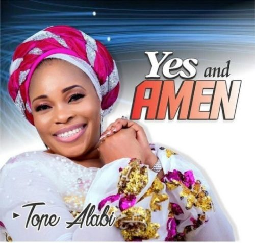 """Download Music: Tope Alabi – """"Yes And Amen"""""""