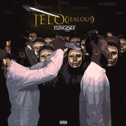 "Download Music: Yung6ix – ""Jelo"" (Jealous)"