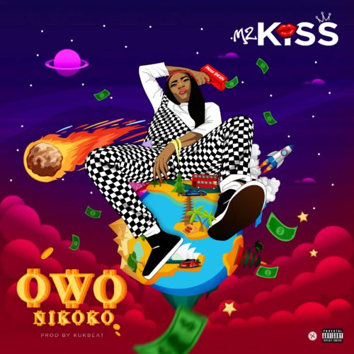 "Download Music: Mz kiss – ""Owo Nikoko"""