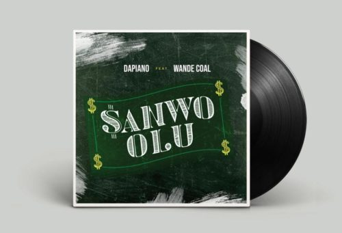 "Download Music: Dapiano x Wande Coal – ""Sanwo Olu"""