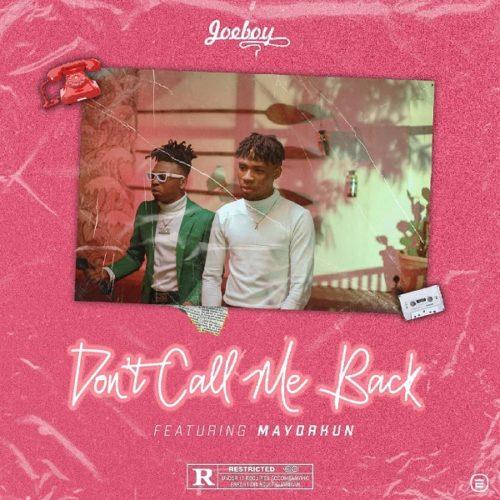 """Download Music: Joeboy – """"Don't Call Me Back"""" ft. Mayorkun"""