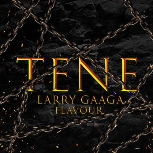 "Download Music: Larry Gaaga x Flavour – ""Tene"""