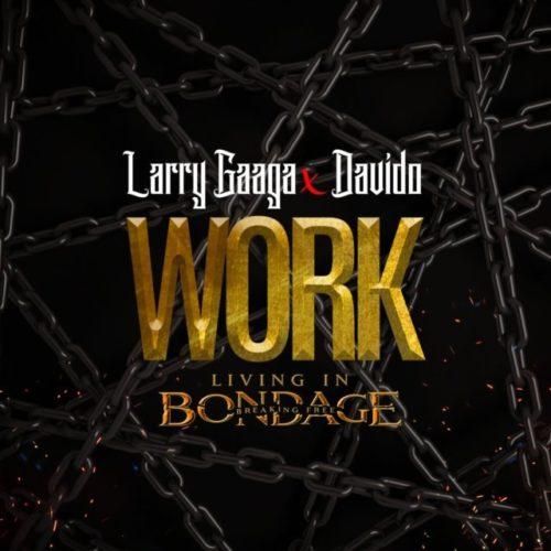 "Download Music: Larry Gaaga x Davido – ""Work"" (Prod. Fresh VDM)"