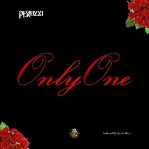 "Download Music: Peruzzi – ""Only One"" (Prod. By Speroach Beatz)"