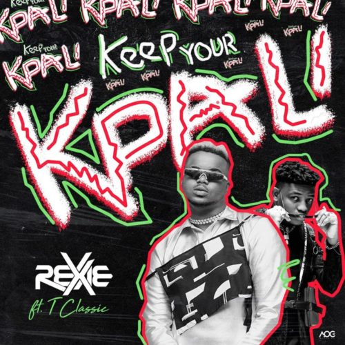 "Download Music: Rexxie x T-Classic – ""Keep Your Kpali"""