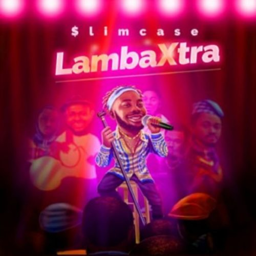 "Download Music: Slimcase – ""Lamba Xtra"" (Prod. Cracker Mallo)"