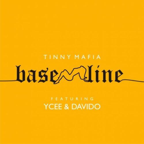"Download Music: Tinny Mafia – ""Baseline"" ft. Ycee, Davido"