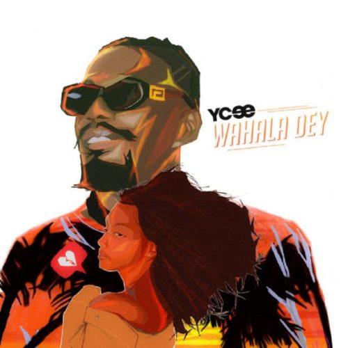"Download Muisc: Ycee – ""Wahala Dey"""
