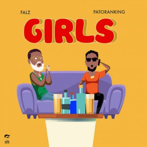 "Download Music: Falz – ""Girls"" ft. Patoranking"