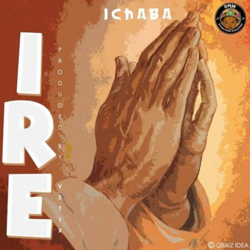 "Download Music: Ichaba – ""Ire"" (Prod. by Vstix)"
