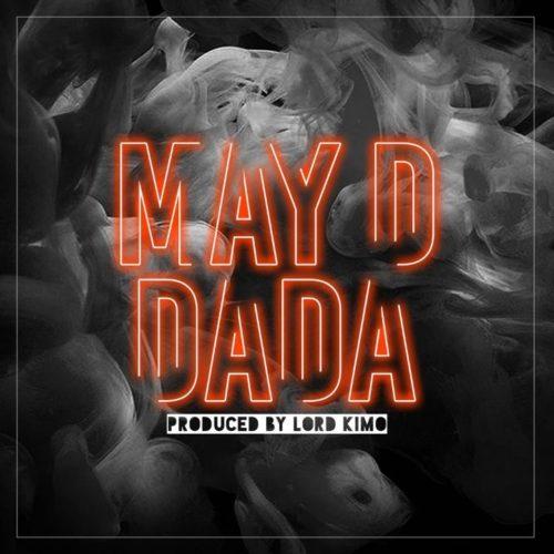 "Download Music: May D – ""DADA"""