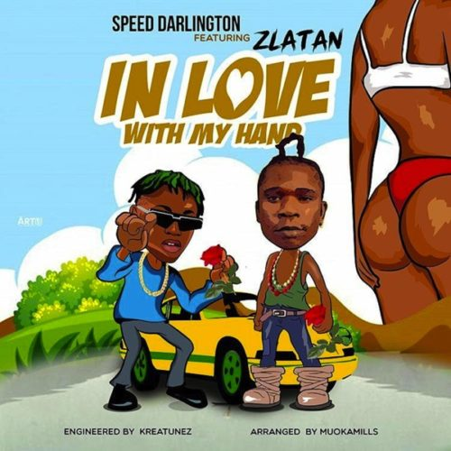 "Download Music: Speed Darlington ft. Zlatan – ""In Love With My Hand"""
