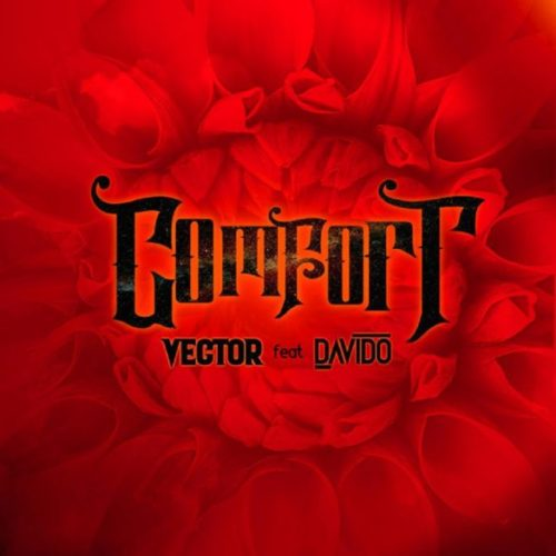 "Download Music: Vector – ""Comfortable"" ft. Davido (Prod. Vstix and Mr. Eff.)"