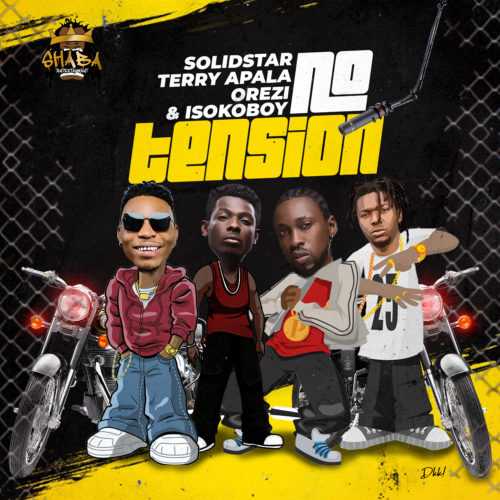 "Download Music: Solidstar x Terry Apala x Orezi x Isoko Boy – ""No Tension"""