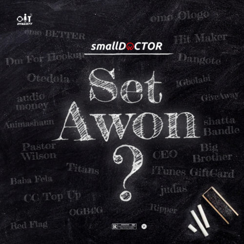 """Download Music: Small Doctor – """"Set Awon"""""""