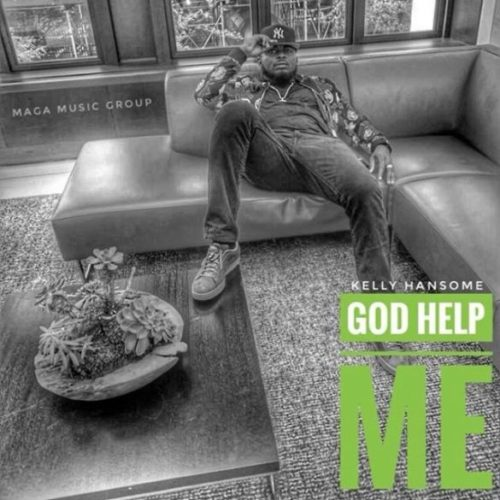"Download Music: Kelly Hansome – ""God Help Me"""