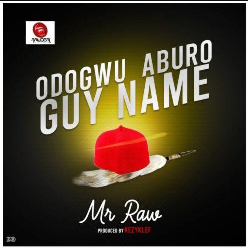 """Download Music: Mr Raw – """"Odogwu Aburo Guy Name"""" (Prod. Kezyklef)"""