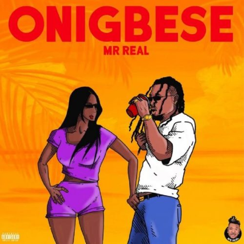 "Download Music: Mr Real – ""Onigbese"""