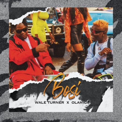 "Download Music: Wale Turner – ""Bosi"" ft. Olamide (Prod. Rexxie)"