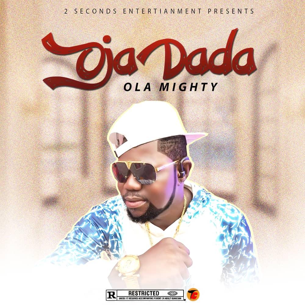 "Download Music: Ola Mighty – ""Oja Dada"""