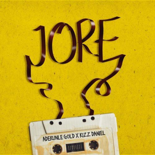 """Music: Adekunle Gold – """"Jore"""" ft. Kizz Daniel"""