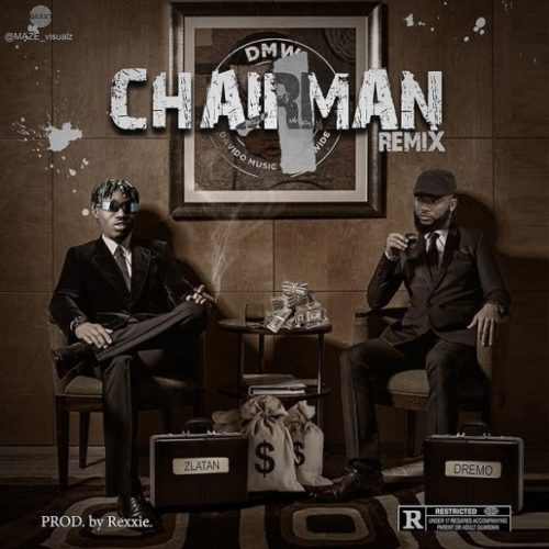 "Download Music: Dremo – ""Chairman (Remix)"" ft. Zlatan"