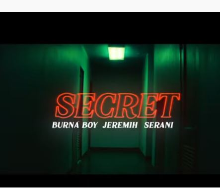 "Video: Burna Boy – ""Secret"" ft. Jeremih, Serani"