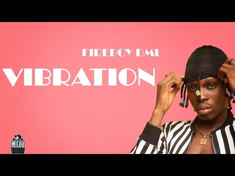 "Download Music: Fireboy DML – ""Vibration"