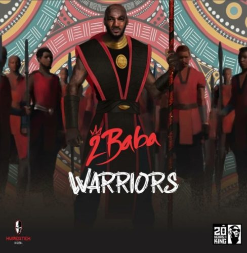 "Download Music: 2Baba – ""Warriors"""