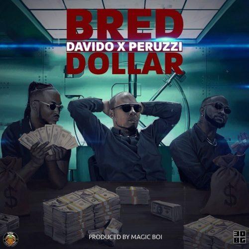 "Download Music + Video: B-Red – ""Dollar"" ft. Davido x Peruzzi"