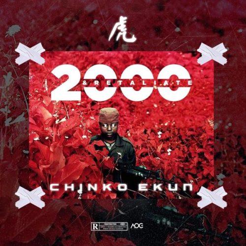 "Download Music: Chinko Ekun – ""2000 & Retaliate"""