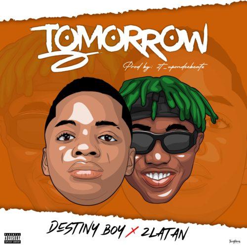 """Download Music: Destiny Boy x Zlatan – """"Tomorrow"""" (Prod. by 2tboyz)"""