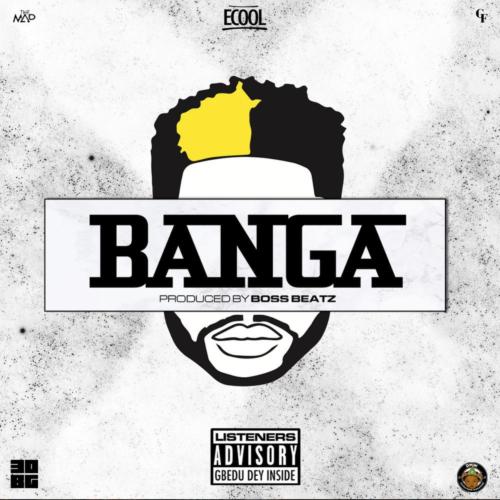 """Download Music: DJ ECool – """"Banga"""""""