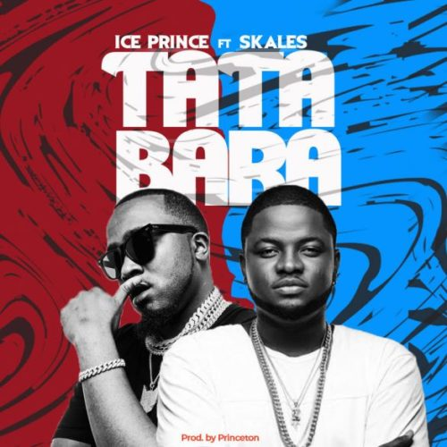 "Download Music: Ice Prince – ""Tatabara"" ft. Skales"