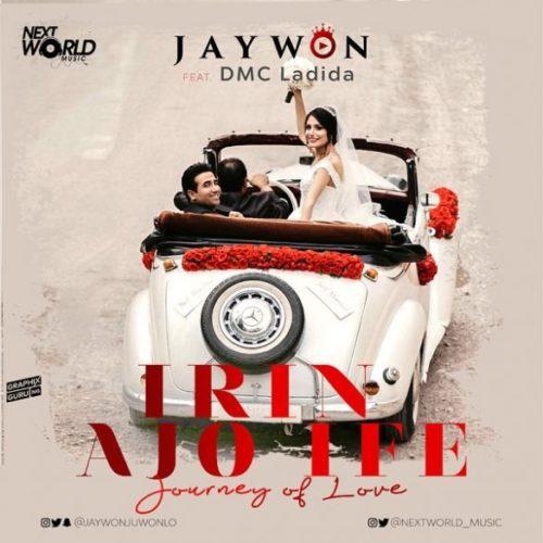 "Download Music: Jaywon – ""Irin Ajo Ife"" (Journey Of Love) ft. DMC Ladida"