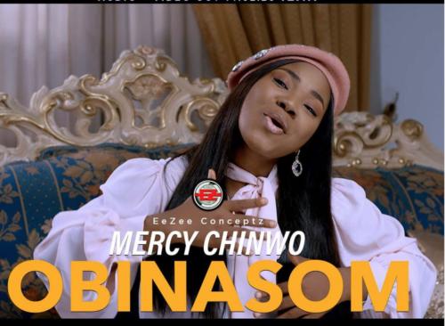 "Download Music + Video: Mercy Chinwo – ""Obinasom"""